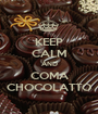 KEEP CALM AND COMA CHOCOLATTO - Personalised Poster A1 size