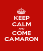 KEEP CALM AND COME CAMARON - Personalised Poster A1 size