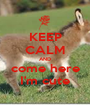 KEEP CALM AND come here I'm cute - Personalised Poster A1 size