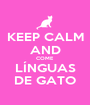 KEEP CALM AND COME LÍNGUAS DE GATO - Personalised Poster A1 size