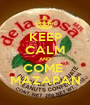 KEEP CALM AND COME  MAZAPAN - Personalised Poster A1 size