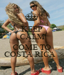 KEEP CALM AND COME TO COSTA RICA   - Personalised Poster A1 size