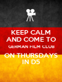 KEEP CALM AND COME TO GERMAN FILM CLUB ON THURSDAYS IN D5 - Personalised Poster A1 size