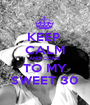 KEEP  CALM AND COME  TO MY SWEET 30 - Personalised Poster A1 size