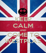 KEEP CALM AND COME TO WESTPLAS - Personalised Poster A1 size