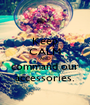 Keep CALM AND command our accessories. - Personalised Poster A1 size