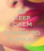 KEEP CALM AND COMME TO ALINKA ♥ - Personalised Poster A1 size