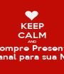 KEEP CALM AND Compre Presente Artesanal para sua Mamãe - Personalised Poster A1 size