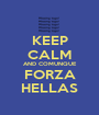 KEEP CALM AND COMUNQUE FORZA HELLAS - Personalised Poster A1 size