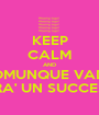 KEEP CALM AND COMUNQUE VADA SARA' UN SUCCESSO - Personalised Poster A1 size
