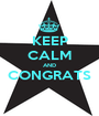 KEEP CALM AND CONGRATS  - Personalised Poster A1 size