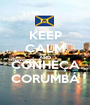 KEEP CALM AND CONHEÇA CORUMBÁ - Personalised Poster A1 size