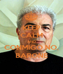 KEEP CALM AND CONMIGO NO, BARONE - Personalised Poster A1 size
