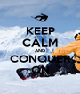KEEP CALM AND CONQUER ON - Personalised Poster A1 size