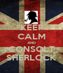 KEEP CALM AND CONSOLT SHERLOCK - Personalised Poster A1 size