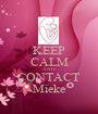 KEEP CALM AND CONTACT Mieke - Personalised Poster A1 size