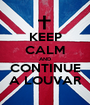 KEEP CALM AND CONTINUE A LOUVAR - Personalised Poster A1 size