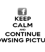 KEEP CALM AND CONTINUE BROWSING PICTURES - Personalised Poster A1 size