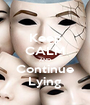 Keep CALM AND Continue Lying - Personalised Poster A1 size