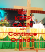 KEEP CALM AND Continue Orando - Personalised Poster A1 size