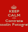 KEEP CALM AND Contrate Massolin Fotografias - Personalised Poster A1 size