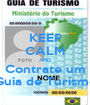 KEEP CALM AND Contrate um Guia de Turismo - Personalised Poster A1 size