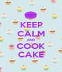 KEEP CALM AND COOK CAKE - Personalised Poster A1 size