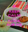 KEEP CALM AND COOK FOR ME - Personalised Poster A1 size