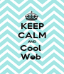 KEEP CALM AND Cool  Web  - Personalised Poster A1 size