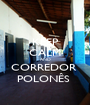 KEEP CALM AND CORREDOR  POLONÊS  - Personalised Poster A1 size