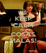 KEEP CALM AND COSAS MALAS! - Personalised Poster A1 size