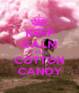 KEEP CALM AND  COTTON CANDY - Personalised Poster A1 size