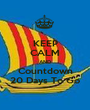 KEEP CALM AND Countdown 20 Days To Go - Personalised Poster A1 size