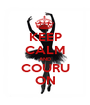KEEP CALM AND COURU ON - Personalised Poster A1 size