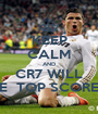 KEEP CALM AND CR7 WILL BE  TOP SCORER - Personalised Poster A1 size