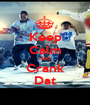 Keep Calm And Crank Dat - Personalised Poster A1 size