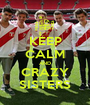 KEEP CALM AND CRAZY SISTERS - Personalised Poster A1 size