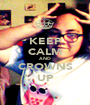 KEEP CALM AND CROWNS UP - Personalised Poster A1 size