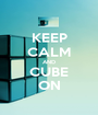 KEEP CALM AND CUBE ON - Personalised Poster A1 size