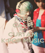 KEEP CALM AND CURTAM K-POP MUSIC - Personalised Poster A1 size
