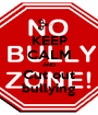 KEEP CALM AND Cut out bullying - Personalised Poster A1 size
