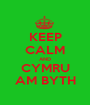 KEEP CALM AND CYMRU AM BYTH - Personalised Poster A1 size