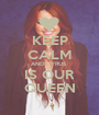 KEEP CALM AND CYRUS  IS OUR QUEEN - Personalised Poster A1 size