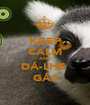 KEEP CALM AND DÁ-LHE  GÁS - Personalised Poster A1 size
