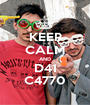 KEEP CALM AND D41 C4770 - Personalised Poster A1 size