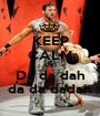KEEP CALM AND  Da da dah   da da dadah  - Personalised Poster A1 size