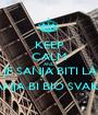 KEEP CALM AND DA JE SANJA BITI LAKO SANJA BI BIO SVAKO - Personalised Poster A1 size