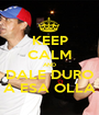 KEEP CALM AND DALE DURO A ESA OLLA - Personalised Poster A1 size