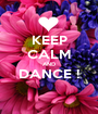 KEEP CALM AND DANCE !  - Personalised Poster A1 size