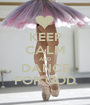KEEP CALM AND DANCE FOR GOD - Personalised Poster A1 size